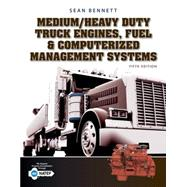 Medium/Heavy Duty Truck Engines, Fuel & Computerized Management Systems by Bennett, Sean, 9781305578555