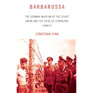 Barbarossa The German Invasion of the Soviet Union and the Siege of Leningrad: Sonnets by Fink, Jonathan, 9781941088555