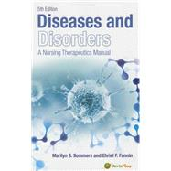 Diseases and Disorders: A Nursing Therapeutics Manual by Sommers, Marilyn Sawyer, Ph.D., RN, 9780803638556
