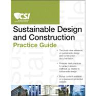 The Csi Sustainable Design and Construction Practice Guide by Unknown, 9781118078556