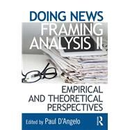 Doing News Framing Analysis II: Empirical and Theoretical Perspectives by D'Angelo; Paul, 9781138188556