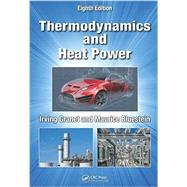 Thermodynamics and Heat Power, Eighth Edition by Granet; Irving, 9781482238556