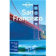 Lonely Planet San Francisco by Lonely Planet Publications; Bing, Alison; Benson, Sara; Vlahides, John A., 9781743218556