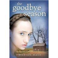 The Goodbye Season by Hale, Marian, 9780805088557