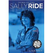 Sally Ride Life on a Mission by Macy, Sue, 9781442488557