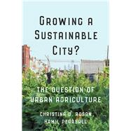 Growing a Sustainable City? by Rosan, Christina D.; Pearsall, Hamil, 9781442628557