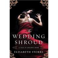 The Wedding Shroud by Storrs, Elisabeth, 9781477828557