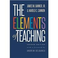 The Elements of Teaching by Banner, James M., Jr.; Cannon, Harold C.; Delbanco, Andrew, 9780300218558