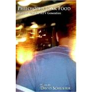 Philosophy Junk-Food : Wisdom from the MTV Generation by Schuster, David, 9780615138558