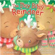 The Itsy Bitsy Reindeer by Burton, Jeffrey; Rescek, Sanja, 9781481468558