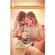 A Time for Us by Knupp, Amy, 9780373718559
