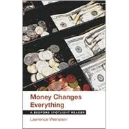 Money Changes Everything A Bedford Spotlight Reader by Weinstein, Lawrence, 9781457628559