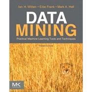 Data Mining by Witten, Ian H.; Frank, Eibe; Hall, Mark A., 9780123748560