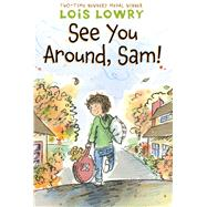 See You Around, Sam! by Lowry, Lois, 9780544668560