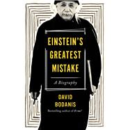 Einstein's Greatest Mistake by Bodanis, David, 9780544808560