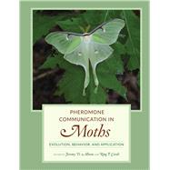 Pheromone Communication in Moths by Allison, Jeremy D.; Card�, Ring T., 9780520278561