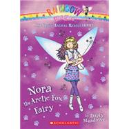 Nora the Arctic Fox Fairy (The Baby Animal Rescue Faires #7) A Rainbow Magic Book by Meadows, Daisy, 9780545708562