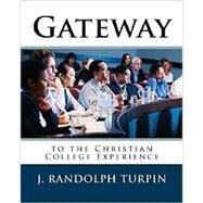 Gateway to the Christian College Experience by J. Randolph Turpin Jr., 9780692538562