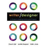 Writer/Designer by Ball, Cheryl E.; Sheppard, Jennifer; Arola, Kristin L., 9781319058562