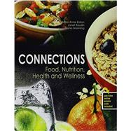 Connections: Food, Nutrition, Health and Wellness by Eaton, Mary Anne, 9781465278562