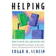 Helping : How to Offer, Give, and Receive Help by Schein, Ed, 9781605098562