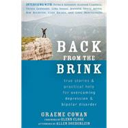 Back from the Brink: True Stories & Practical Help for Overcoming Depression & Bipolar Disorder by Cowan, Graeme; Close, Glenn; Doederlein, Allen (AFT), 9781608828562