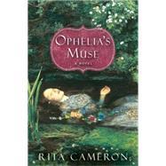 Ophelia's Muse by Cameron, Rita, 9781617738562