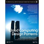Cloud Computing Design Patterns by Erl, Thomas; Cope, Robert; Naserpour, Amin, 9780133858563