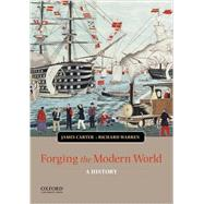 Forging the Modern World A History by Carter, James; Warren, Richard, 9780199988563