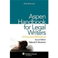 Aspen Handbook for Legal Writers: A Practical Reference by Bouchoux, Deborah E, 9780735568563