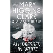 All Dressed in White by Clark, Mary Higgins; Burke, Alafair, 9781501108563