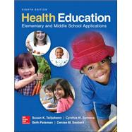 Health Education: Elementary and Middle School Applications by Telljohann, Susan; Symons, Cynthia; Pateman, Beth; Seabert, Denise, 9780078028564