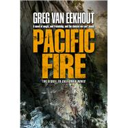 Pacific Fire by van Eekhout, Greg, 9780765328564