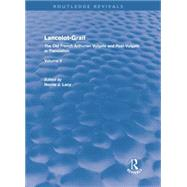 Lancelot-Grail: Volume 2 (Routledge Revivals): The Old French Arthurian Vulgate and Post-Vulgate in Translation by Lacy,Norris, 9781138868564