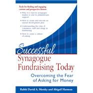 Successful Synagogue Fundraising Today by Mersky, David A.; Harmon, Abigail, 9781580238564