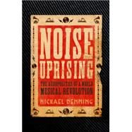 Noise Uprising by Denning, Michael, 9781781688564