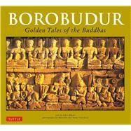 Borobudur by Miksic, John; Tranchini, Anita; Tranchini, Marcello, 9780804848565
