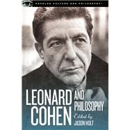 Leonard Cohen and Philosophy Various Positions by Holt, Jason, 9780812698565