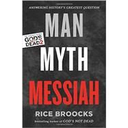 Man, Myth, Messiah by Broocks, Rice, 9780849948565