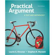 Practical Argument A Text and Anthology by Kirszner, Laurie G.; Mandell, Stephen R., 9781319028565