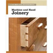 Machine and Hand Joinery by FINE WOODWORKING EDITORS, 9781561588565