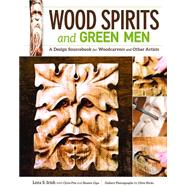 Wood Spirits and Green Men by Irish, Lora S.; Pye, Chris (CON); Cipa, Shawn (CON), 9781565238565