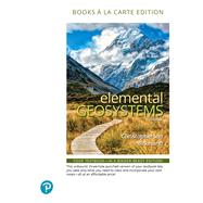 Elemental Geosystems, Books a la Carte Edition by Christopherson, Robert W.; Birkeland, Ginger, 9780134818566