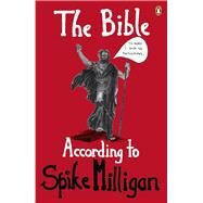 The Bible According to Spike Milligan by Milligan, Spike, 9780241978566