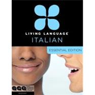 Living Language Italian, Essential Edition by LIVING LANGUAGE, 9780307478566