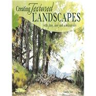 Creating Textured Landscapes With Pen, Ink and Watercolor by Nice, Claudia, 9781440318566