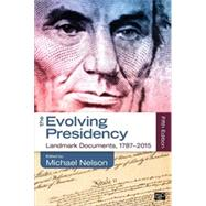 The Evolving Presidency by Nelson, Michael, 9781483368566