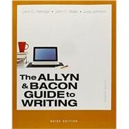 Allyn & Bacon Guide to Writing, Brief Edition,The & Little Penguin Handbook, The Package by Ramage, John D.; Bean, John C.; Johnson, June, 9780133988567