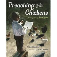 Preaching to the Chickens by Asim, Jabari; Lewis, E. B., 9780399168567