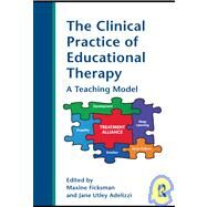 The Clinical Practice of Educational Therapy by Ficksman; Maxine, 9780415998567